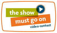 The Show Must Go On video contest