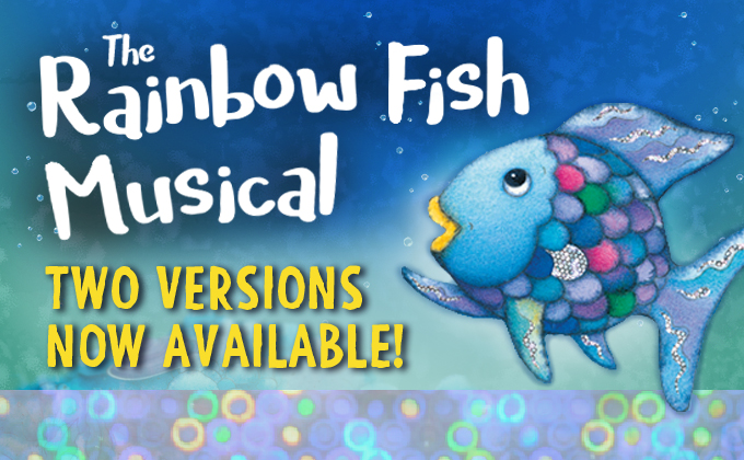 Rainbow Fish plays and musicals coming soon!