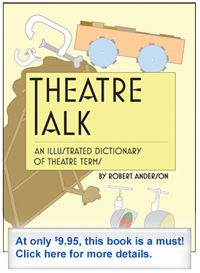 Theatre Talk, an Illustrated Dictionary of Theatre Terms