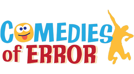 Comedies of Error