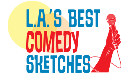 L.A.�s Best Comedy Sketches