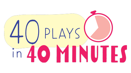 40 Plays in 40 Minutes