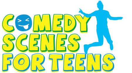Comedy Scenes for Teens