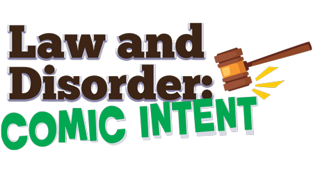 Law and Disorder: Comic Intent