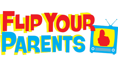 Flip Your Parents