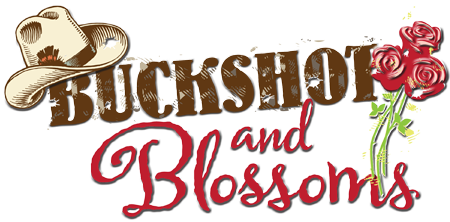 Buckshot and Blossoms