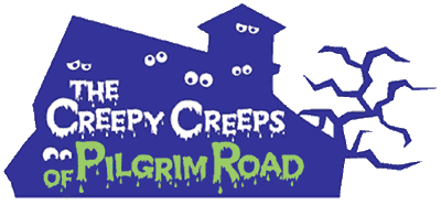 The Creepy Creeps of Pilgrim Road