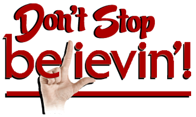 Don�t Stop Believin�!