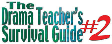 The Drama Teacher�s Survival Guide #2