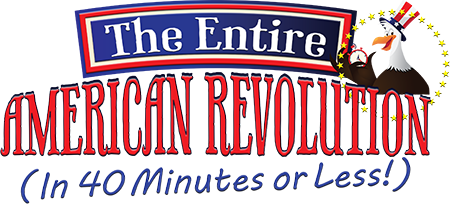 The Entire American Revolution (in 40 Minutes or Less!)