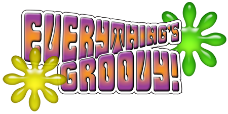 Everything�s Groovy!