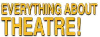 Everything About Theatre