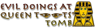 Evil Doings at Queen Toots� Tomb