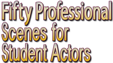 Fifty Professional Scenes for Student Actors