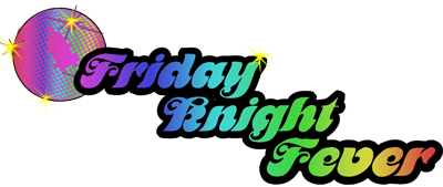 Friday Knight Fever