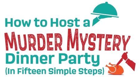 How to Host a Murder Mystery Dinner Party