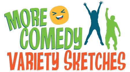 More Comedy Variety Sketches