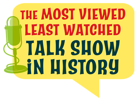 The Most Viewed Least Watched Talk Show in History