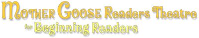 Mother Goose Readers Theatre for Beginning Readers