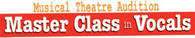 Musical Theatre Audition Master Class in Vocals