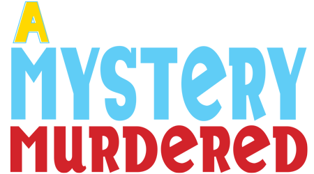 A Mystery Murdered