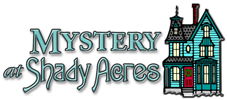 Mystery at Shady Acres