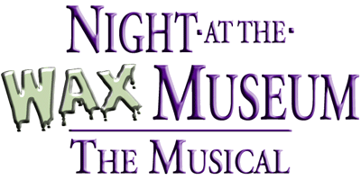 Night at the Wax Museum -- The Musical