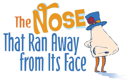 The Nose That Ran Away from Its Face