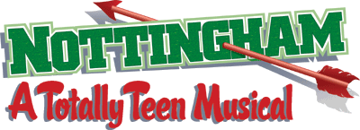 Nottingham:  A Totally Teen Musical
