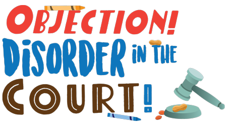 Objection! Disorder in the Court!