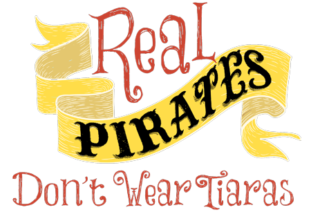 Real Pirates Don�t Wear Tiaras
