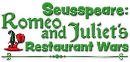 Seusspeare: Romeo and Juliet�s Restaurant Wars