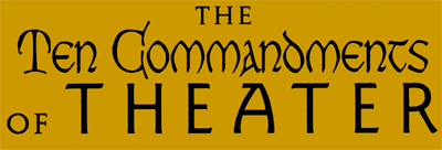 The Ten Commandments of Theater