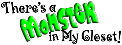 There�s a Monster in My Closet!