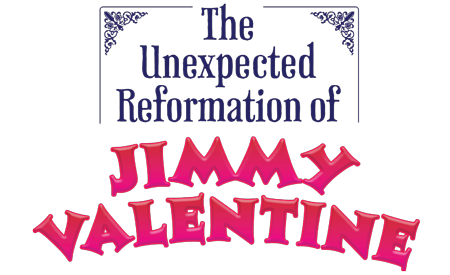 The Unexpected Reformation of Jimmy Valentine