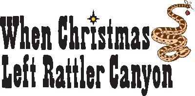 When Christmas Left Rattler Canyon