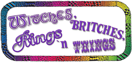 Witches, Britches, Rings �N Things