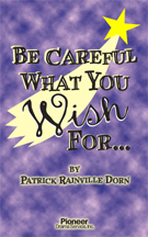 Cover for Be Careful What You Wish For...