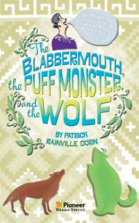 Cover for The Blabbermouth, the Puff Monster, and the Wolf