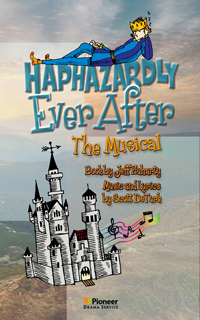 Cover for Haphazardly Ever After-The Musical